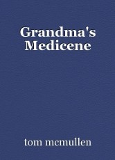 Grandma's Medicene