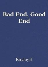 Bad End, Good End