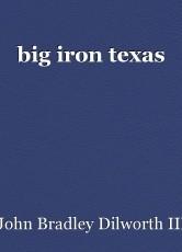 big iron texas