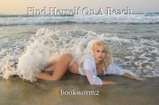 Find Herself On A Beach