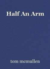 Half An Arm