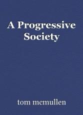 A Progressive Society
