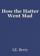 How the Hatter Went Mad