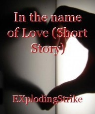 In the name of Love (Short Story)