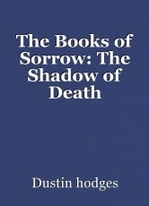 The Books of Sorrow: The Shadow of Death