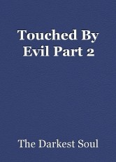 Touched By Evil Part 2
