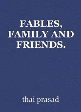 FABLES, FAMILY AND FRIENDS.