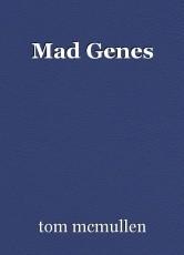 Mad Genes