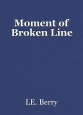 Moment of Broken Line
