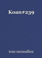 Koan#239