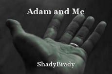 Adam and Me