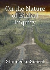 On the Nature of Ethical Inquiry