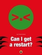 Can I get a restart?