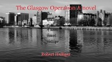 The Glasgow Operation A novel