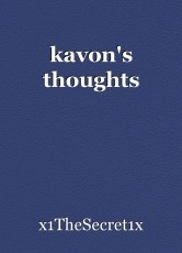 kavon's thoughts
