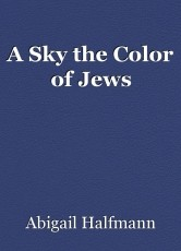 A Sky the Color of Jews