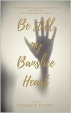 Be Still My Banshee Heart