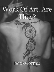 Work Of Art. Are They?