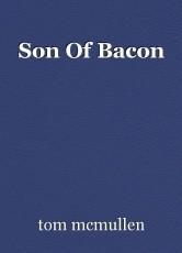 Son Of Bacon