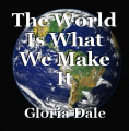The World Is What We Make It