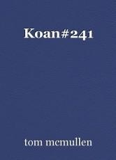 Koan#241