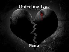 Unfeeling Love