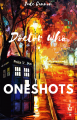 Doctor who II Oneshots