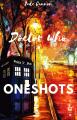 Doctor who II Oneshots