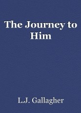 The Journey to Him