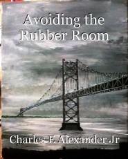 Avoiding the Rubber Room