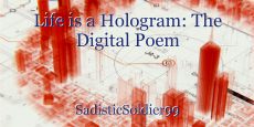 Life is a Hologram: The Digital Poem