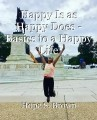Happy Is as Happy Does - Basics to a Happy Life