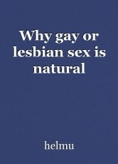 Why gay or lesbian sex is natural