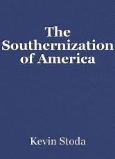 The Southernization of America