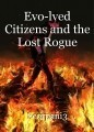 Evo-lved Citizens and the Lost Rogue