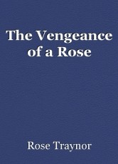 The Vengeance of a Rose