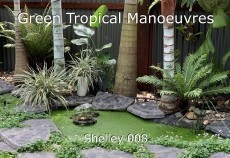 Green Tropical Manoeuvres