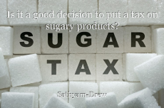 Is it a good decision to put a tax on sugary products?