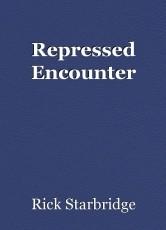 Repressed Encounter