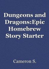 Dungeons and Dragons:Epic Homebrew Story Starter
