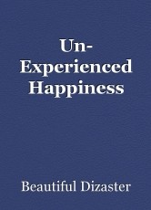 Un- Experienced Happiness