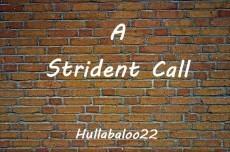 A Strident Call