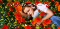 A Softly Spoken Magic Spell