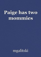Paige has two mommies