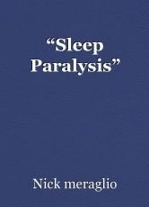 """Sleep Paralysis"""