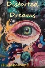 Distorted Dreams