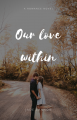 Our love within II A romance novel
