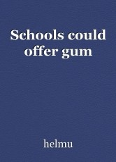 Schools could offer gum
