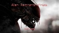 Alien: Remnants of Hate
