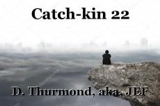 Catch-kin 22
